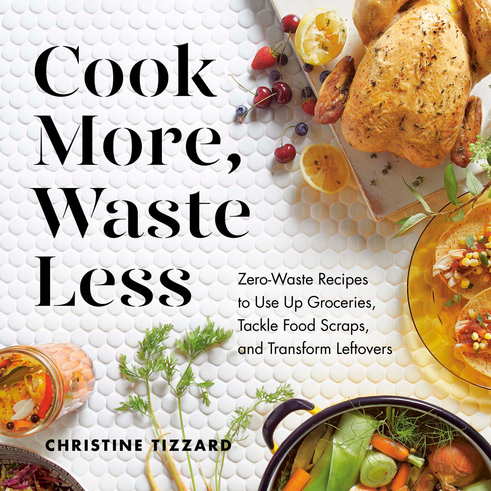 Christine Tizzard Zero waste recipes cookbook
